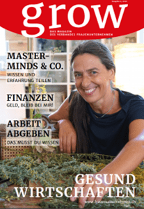 Articles by Chantal Schmelz in the second issue of the GROW magazine of the Association of Women's Businesses