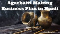 Agarbatti Making Business plan in hindi