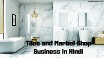 Tiles and Marbel Business in Hindi