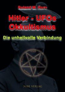 Cover: Hiltler - UFOs - Okkultismus: Die unheilvolle Verbindung