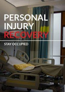 Personal Injury Recovery: Stay Occupied
