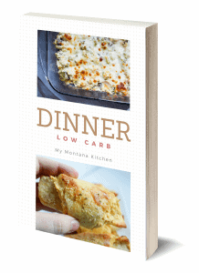 Dinner - Low Carb Recipes for the whole family (Low Carb, THM-S, Gluten Free) #thmcookbook #mymontanakitchencookbook #lowcarb #trimhealthymama #glutenfree