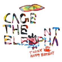 THANK YOU, HAPPY BIRTHDAY/CAGE THE ELEPHANT