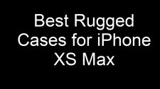 Rugged Cases for iPhone XS Max