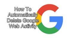 Automatically Delete Google Web Activity