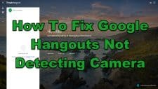 How To Fix Google Hangouts Not Detecting Camera
