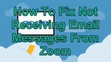How To Fix Not Receiving Email Messages From Zoom