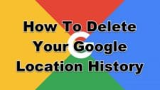 How To Delete Your Google Location History