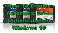 How To Disable Automatic Drive Optimization In Windows 10