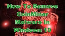 How To Remove CoinMiner Malware In Windows 10