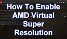 How To Enable AMD Virtual Super Resolution