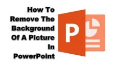 How To Remove The Background Of A Picture In PowerPoint