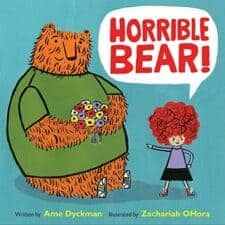 Horrible Bear! Latest Picture Books Starring Animal Characters