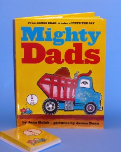 Mighty Dads by Joan Holub; Illustrated by James Dean