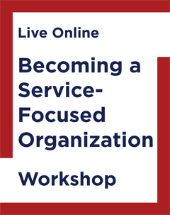Becoming a Service-Focused Organization