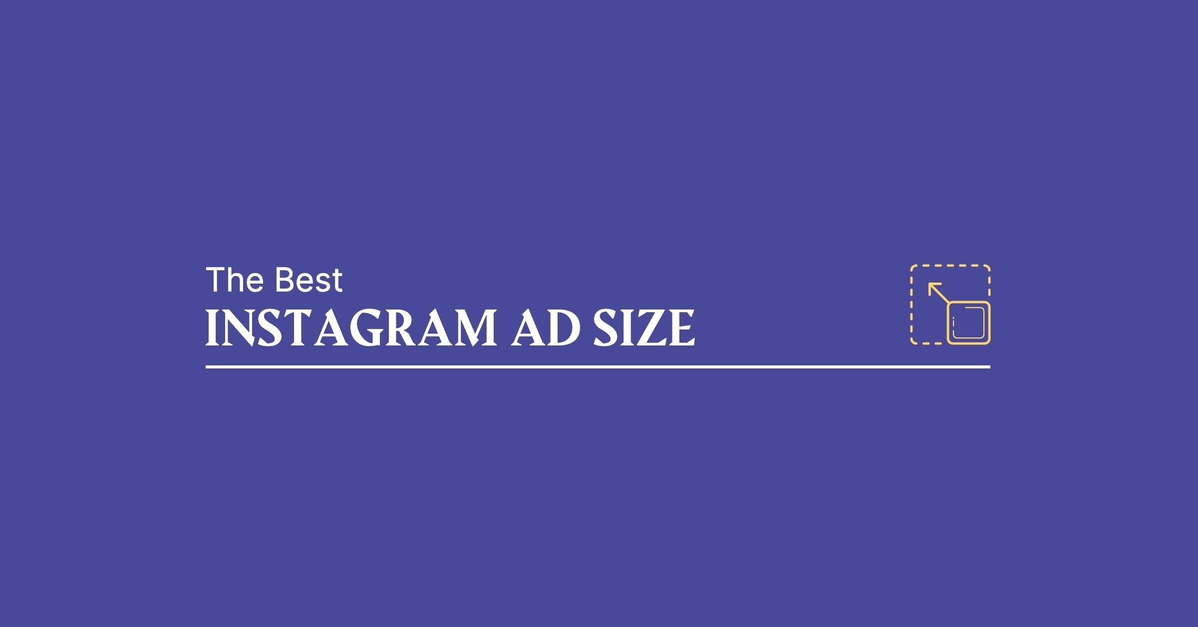 Best Instagram Ad Size