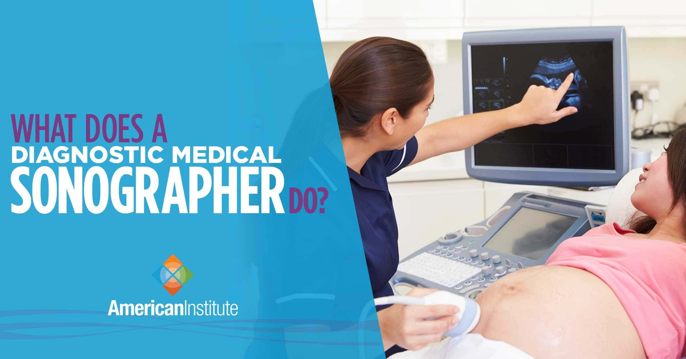 What Does a Diagnostic Medical Sonographer Do?