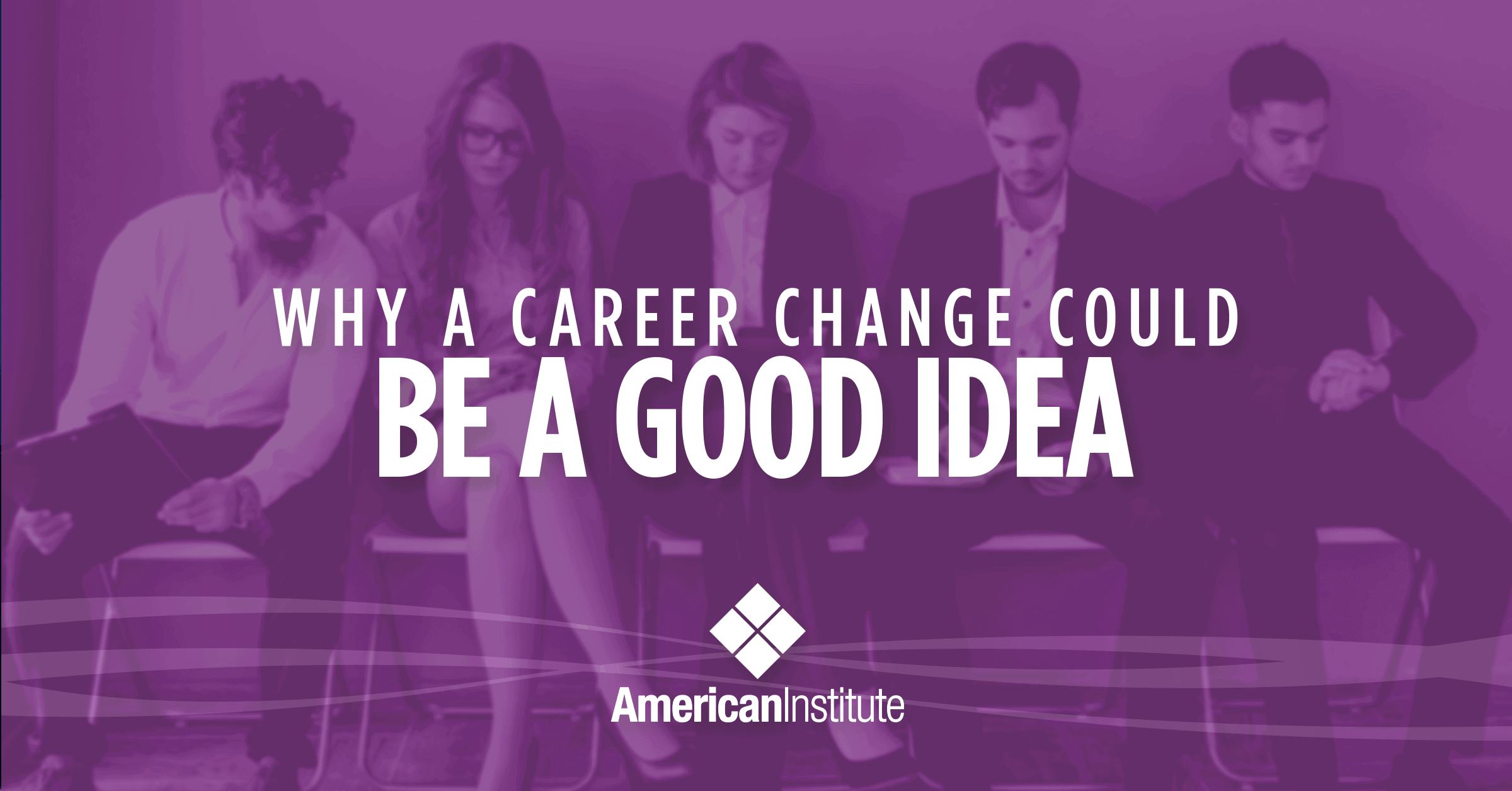 Why a Career Change Could be a Good Idea