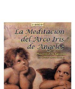La Meditacion del Arco Iris de Angeles