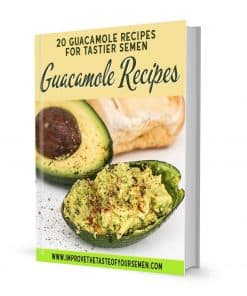 guaccamole recipes for tastier semen