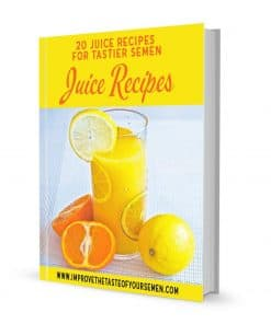 juice recipes for tastier semen