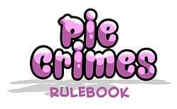 Pie Crimes rulebook title