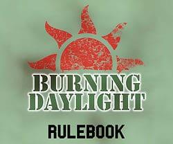 Burning Daylight rulebook title