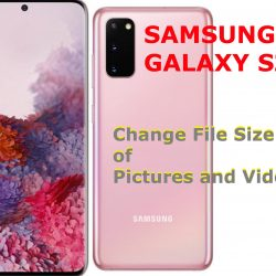 change file size of pictures and videos galaxy s20