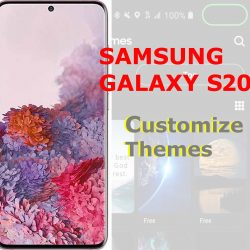how to customize galaxy s20 themes