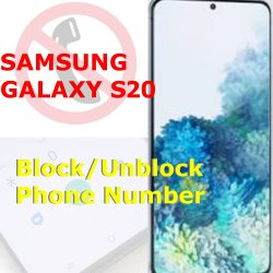 how to block and unblock phone number on galaxy s20