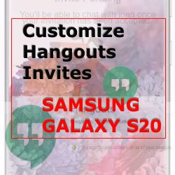 customize hangouts invites on galaxy s20