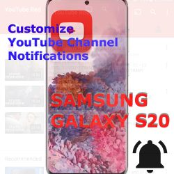 manage youtube channel notifications galaxy s20