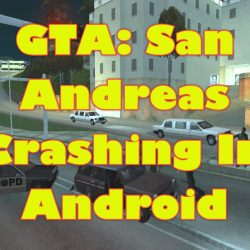 GTA San Andreas Crashing In Android Quick Fix