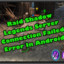 Raid Shadow Legends Server Connection Failed Error In Android