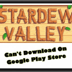 Stardew Valley Can't Download On Google Play Store Easy Fix
