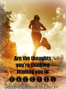 Are the thoughts you're thinking leading you to success?