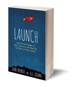 LAUNCH, maker, design thinking, innovation, john spencer teacher education creativity
