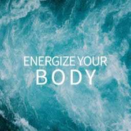 Energize your body