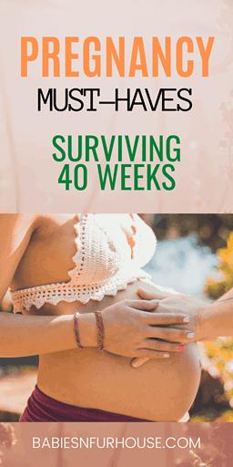 Pregnancy Must-Haves: Surviving 40 Weeks