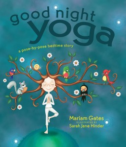 Good Night Yoga: A Pose-by-Pose Bedtime Story By Mariam Gates
