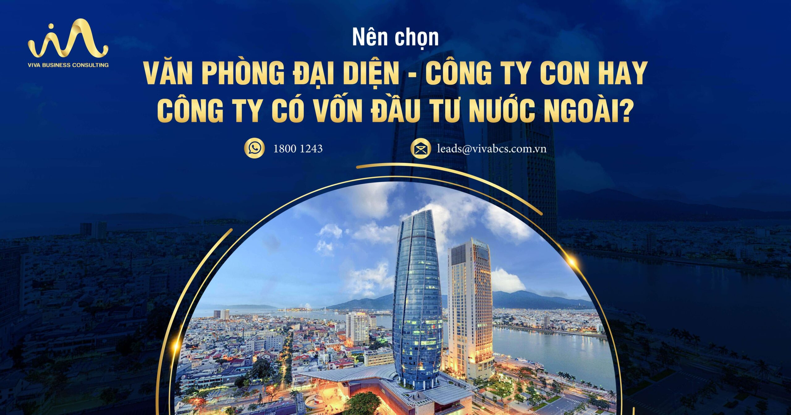 So sánh văn phòng đại diện & công ty vốn đầu tư nước ngoài tại Việt Nam
