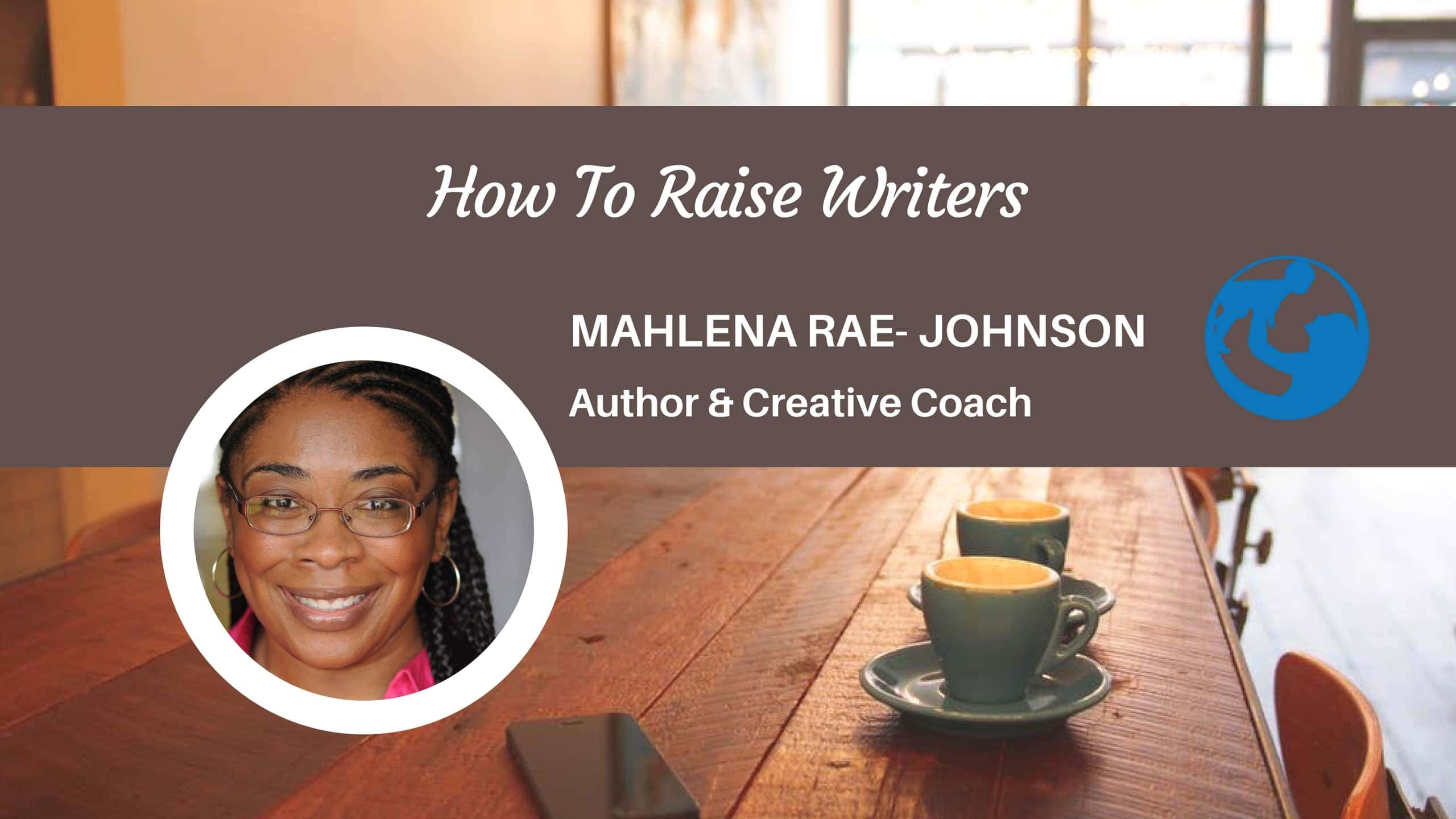 Mahelana Rae Johnson Raising World Children