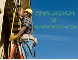 Stair Hazards in Construction Sites