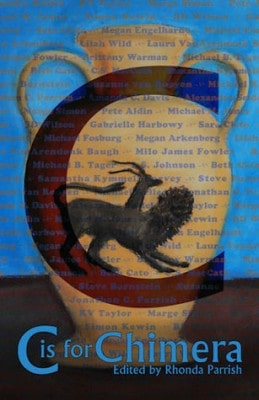 C is for Chimera, edited by Rhonda Parrish