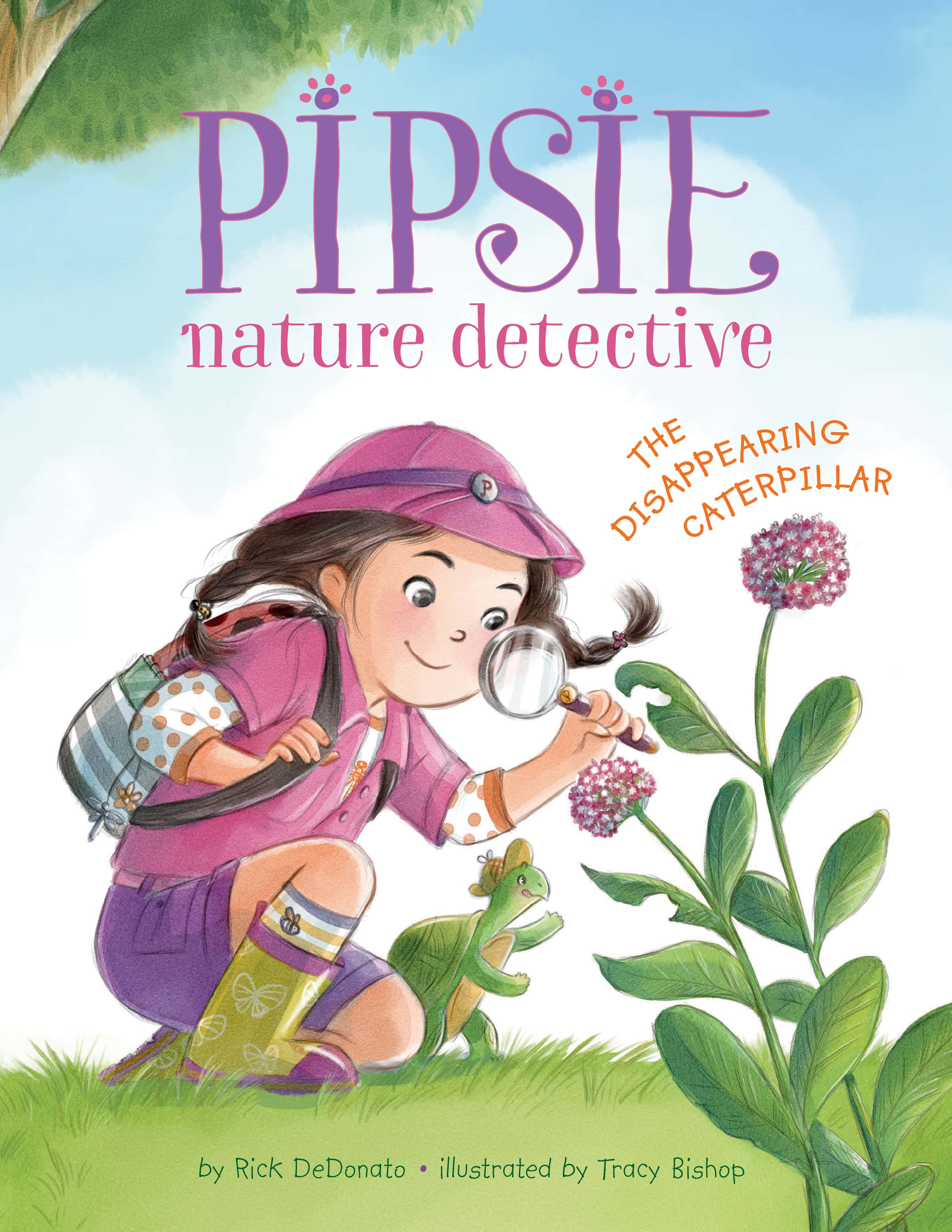 Pipsie, Nature Detective: The Disappearing Caterpillar By Rick DeDonato