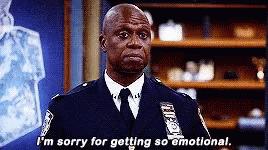 Raymond Holt from Brooklyn Nine-Nine says: 'I'm sorry for getting so emotional.'