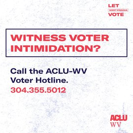 ACLU-WV voter hotline info. Photo courtesy of the ALCU-WV.