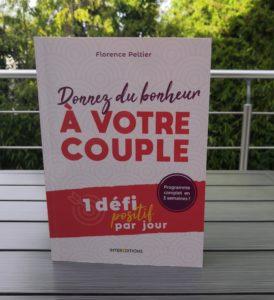 Donnez du bonheur à votre couple. 1 défi positif pendant 21 jours. Florence Peltier