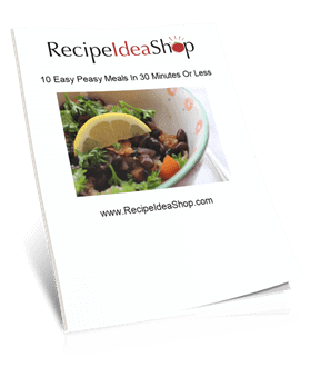 Free Cookbook: 10 Easy Peasy Meals in 30 Minutes or Less