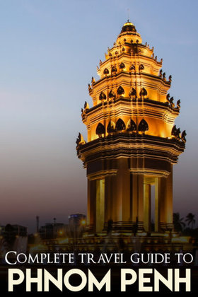The complete travel guide to Phnom Penh